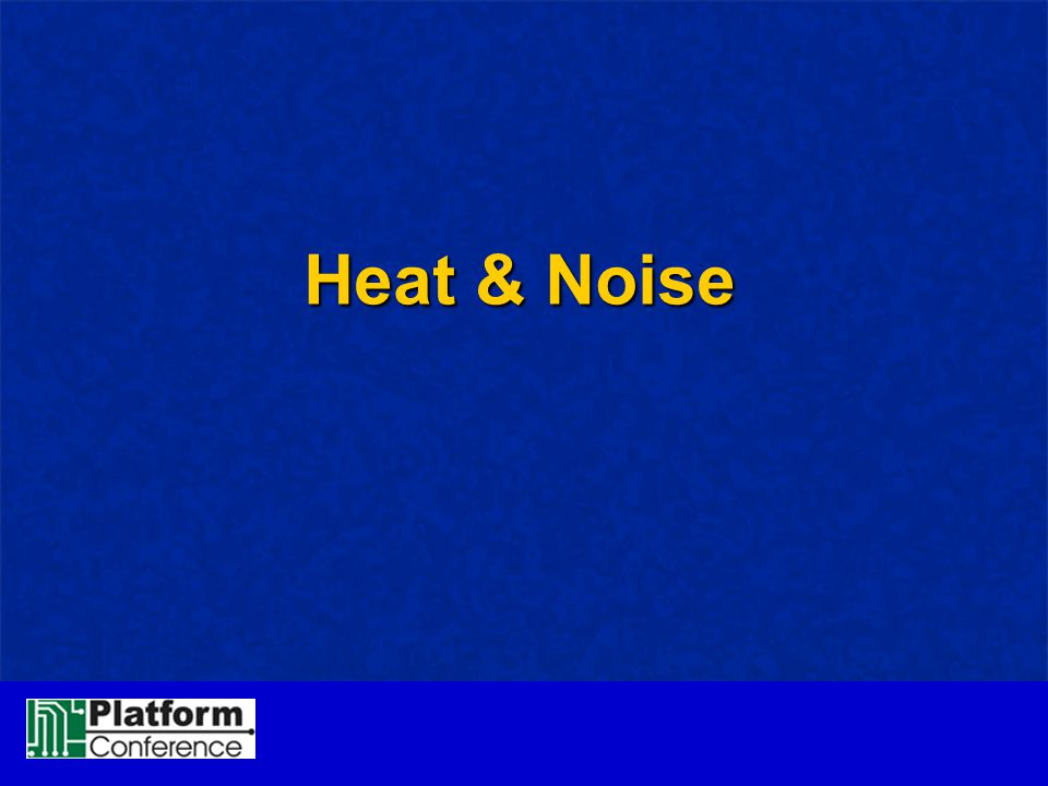 Heat & Noise