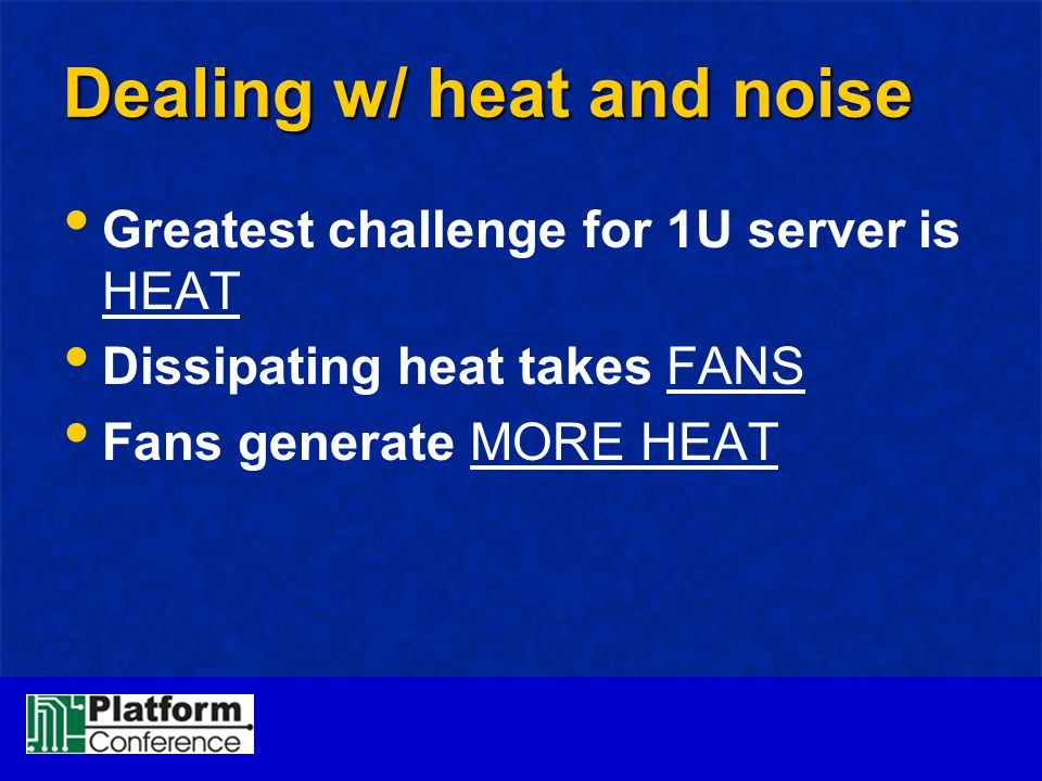Dealing w/ heat and noise