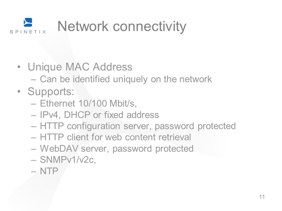 Network connectivity Unique MAC Address Supports: