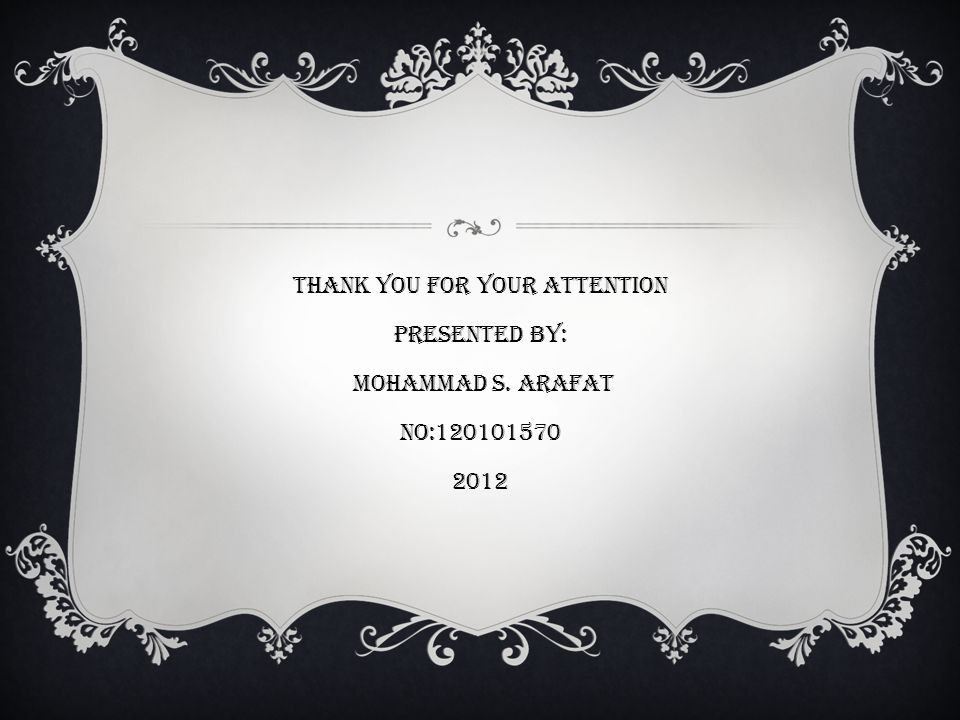 Thank you for your attention Presented by: Mohammad S