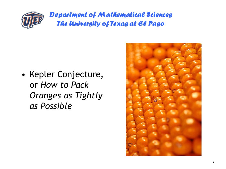 Kepler Conjecture, or How to Pack Oranges as Tightly as Possible