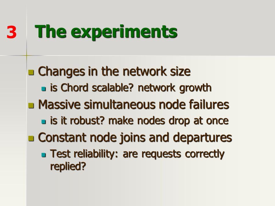 The experiments 3 Changes in the network size