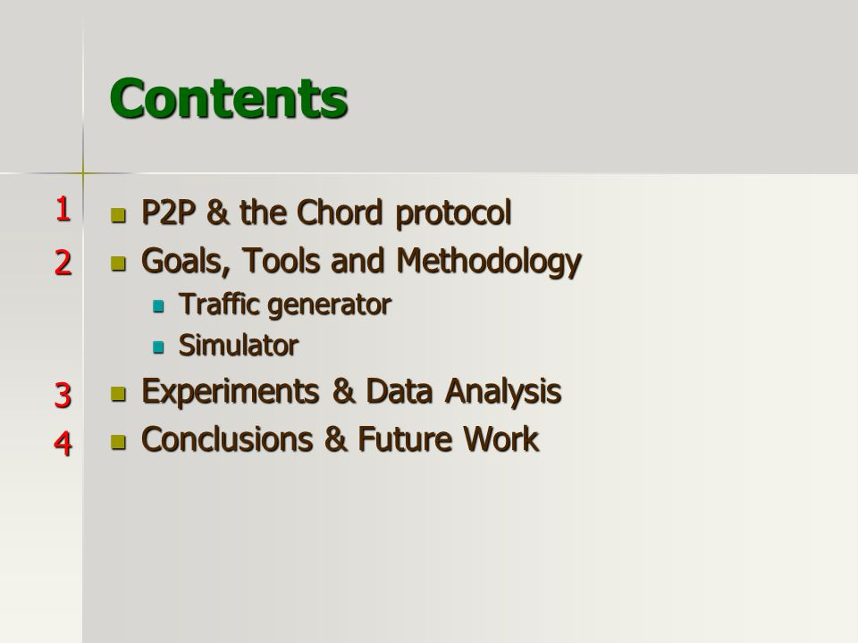 Contents 1 2 3 P2P & the Chord protocol 4 Goals, Tools and Methodology