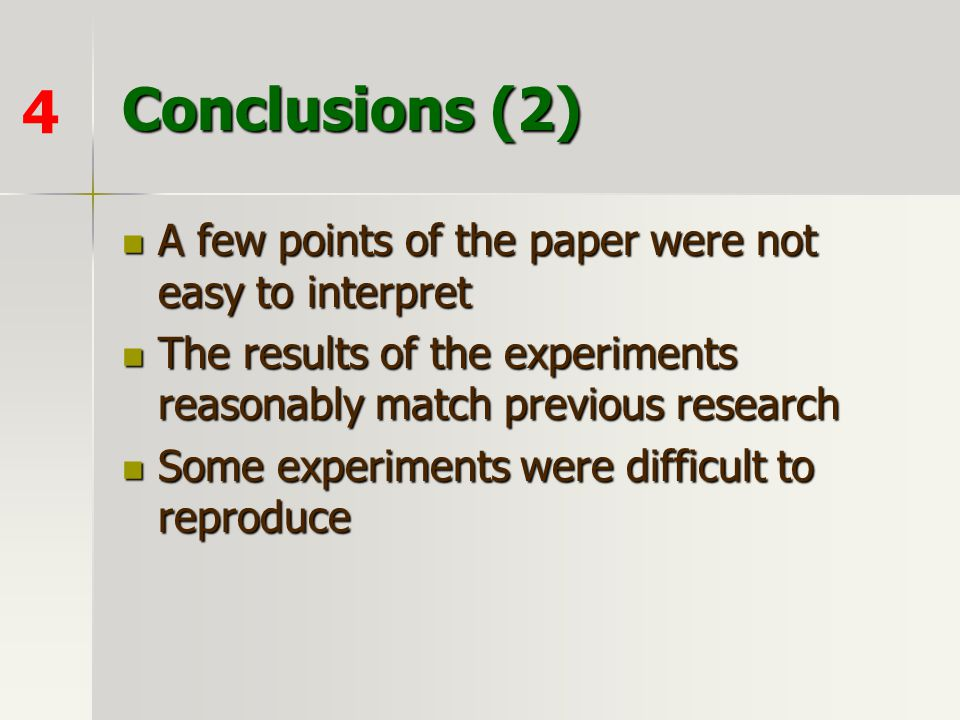 Conclusions (2) 4 A few points of the paper were not easy to interpret
