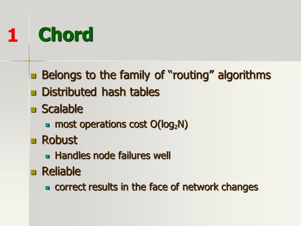 Chord 1 Belongs to the family of routing algorithms