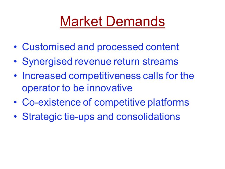 Market Demands Customised and processed content