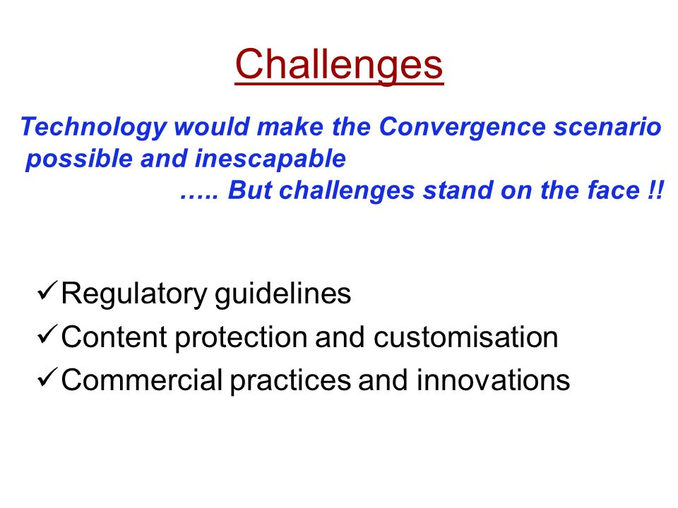 Challenges Regulatory guidelines Content protection and customisation