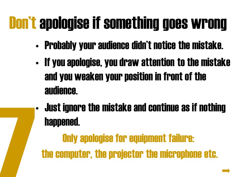 Don't apologise if something goes wrong