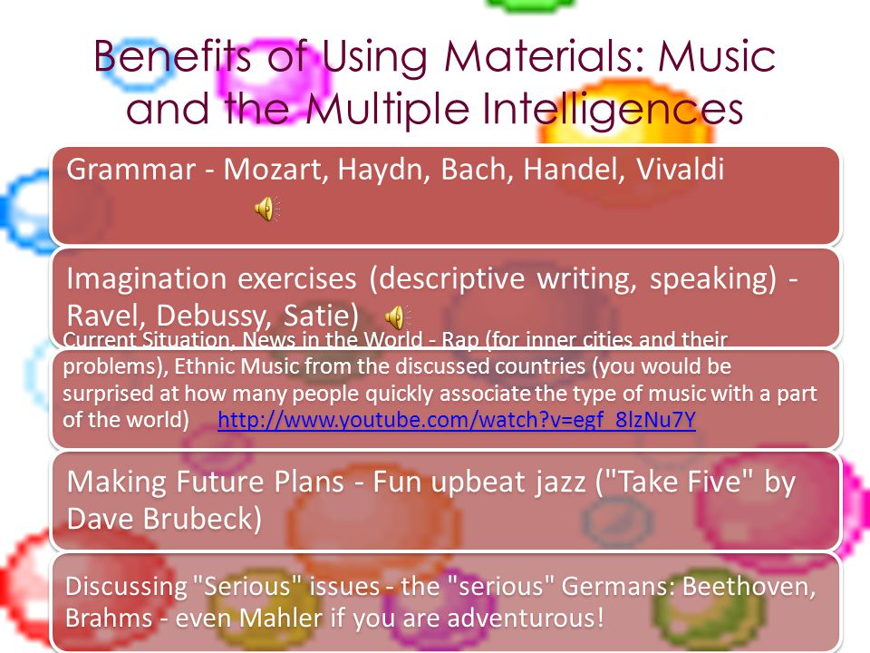 Benefits of Using Materials: Music and the Multiple Intelligences