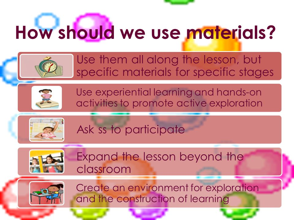 How should we use materials