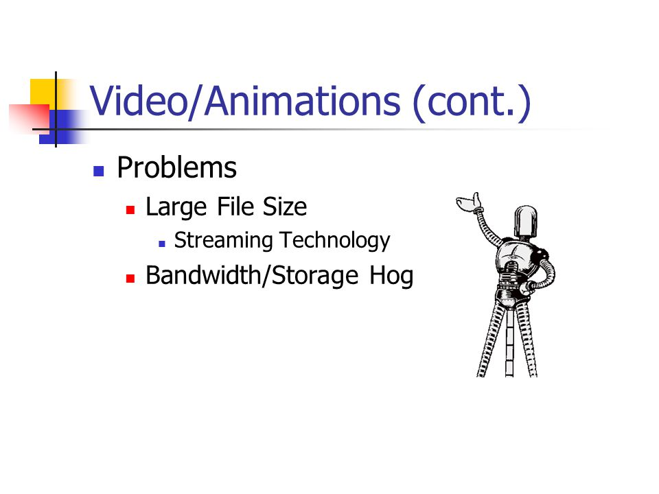 Video/Animations (cont.)