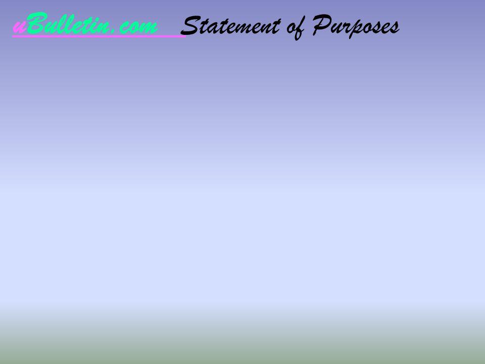 uBulletin.com Statement of Purposes