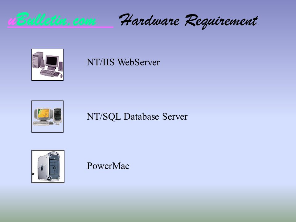 uBulletin.com Hardware Requirement