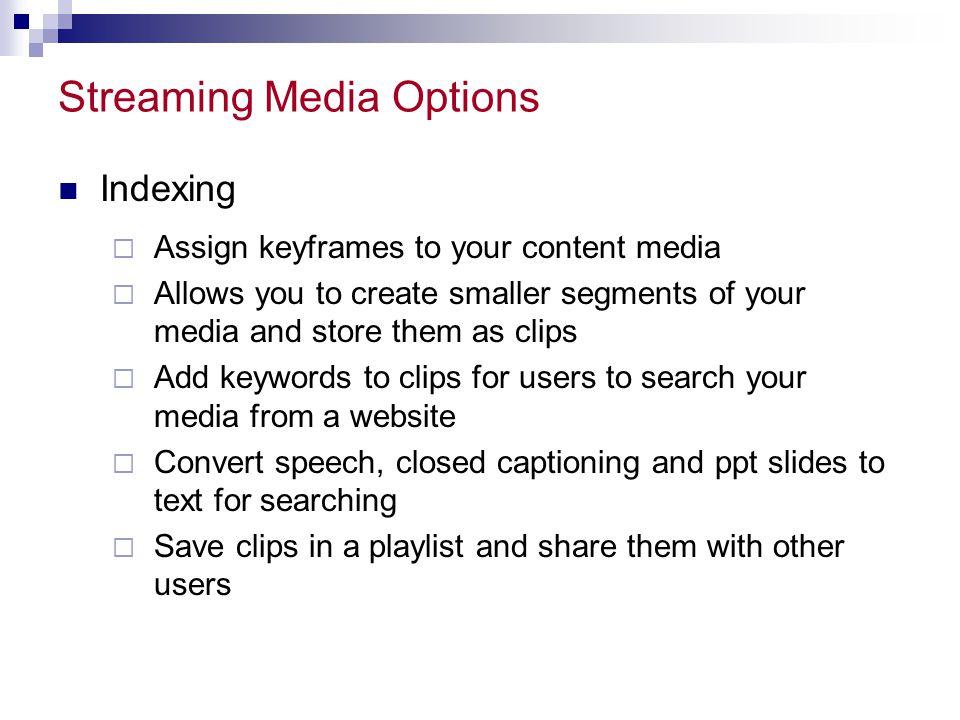 Streaming Media Options