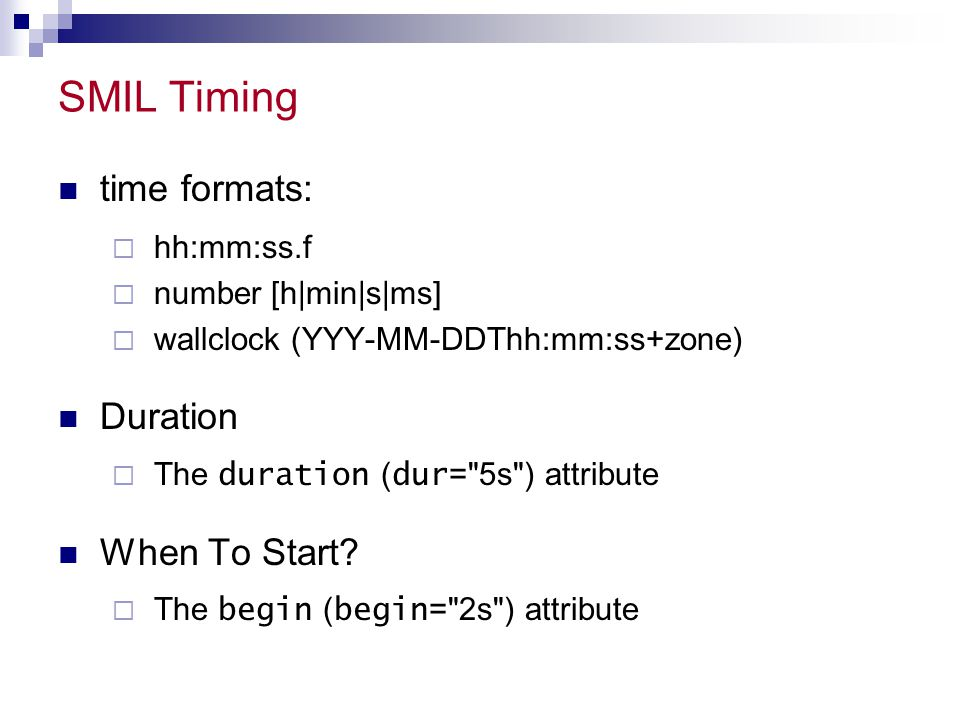 SMIL Timing time formats: Duration When To Start hh:mm:ss.f