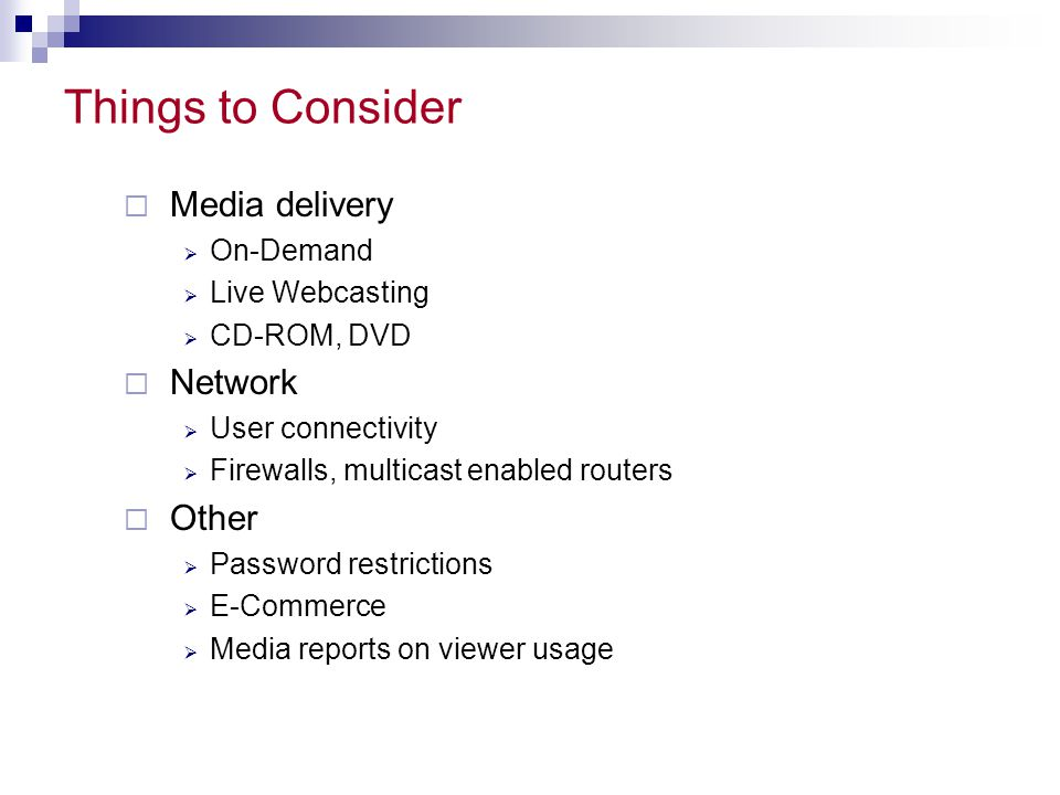 Things to Consider Media delivery Network Other On-Demand
