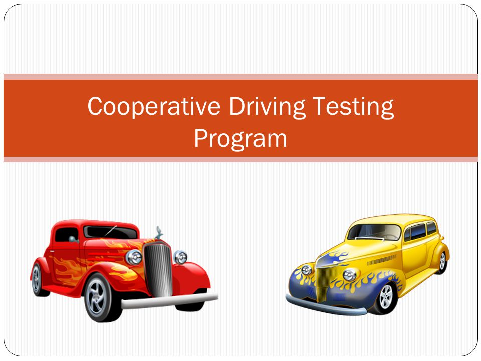 Cooperative Driving Testing Program