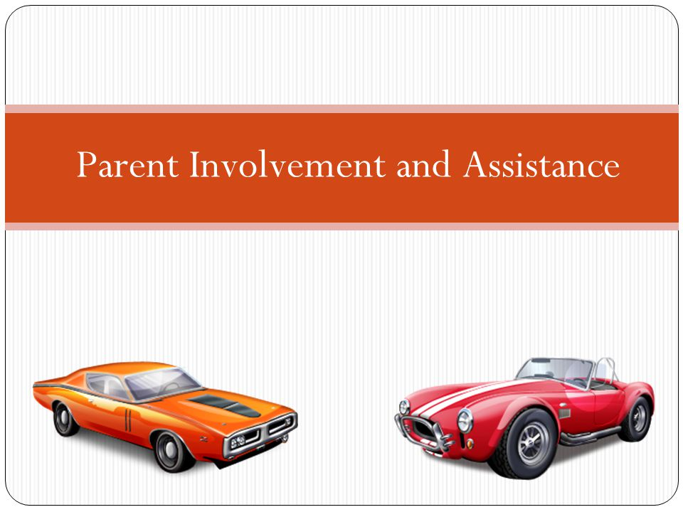 Parent Involvement and Assistance