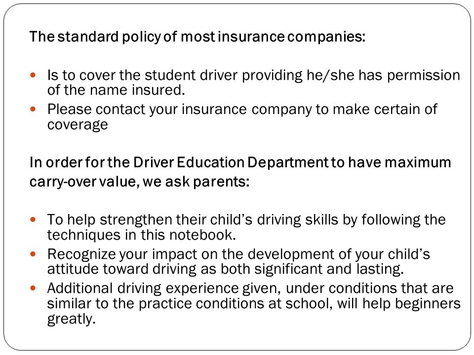 The standard policy of most insurance companies: