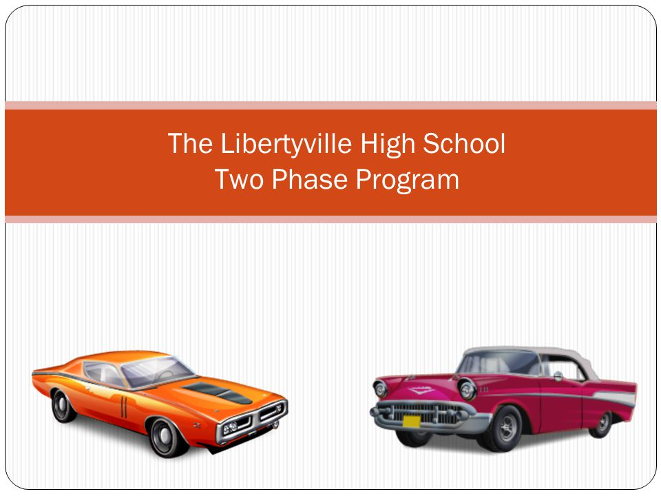 The Libertyville High School Two Phase Program