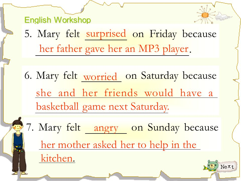 5. Mary felt on Friday because . surprised