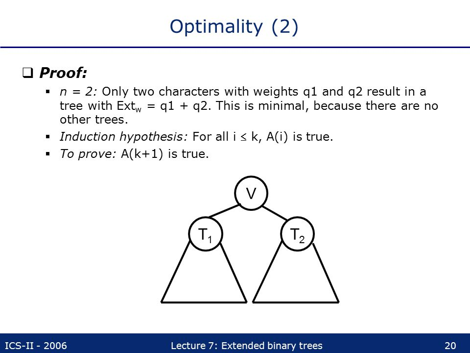 Optimality (2) V T1 T2 Proof: