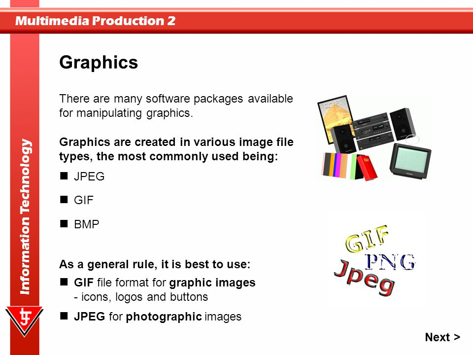 Graphics There are many software packages available for manipulating graphics.