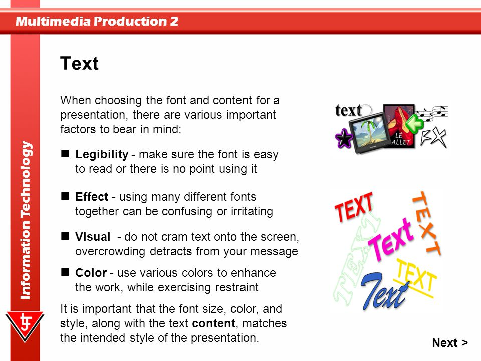 Text When choosing the font and content for a