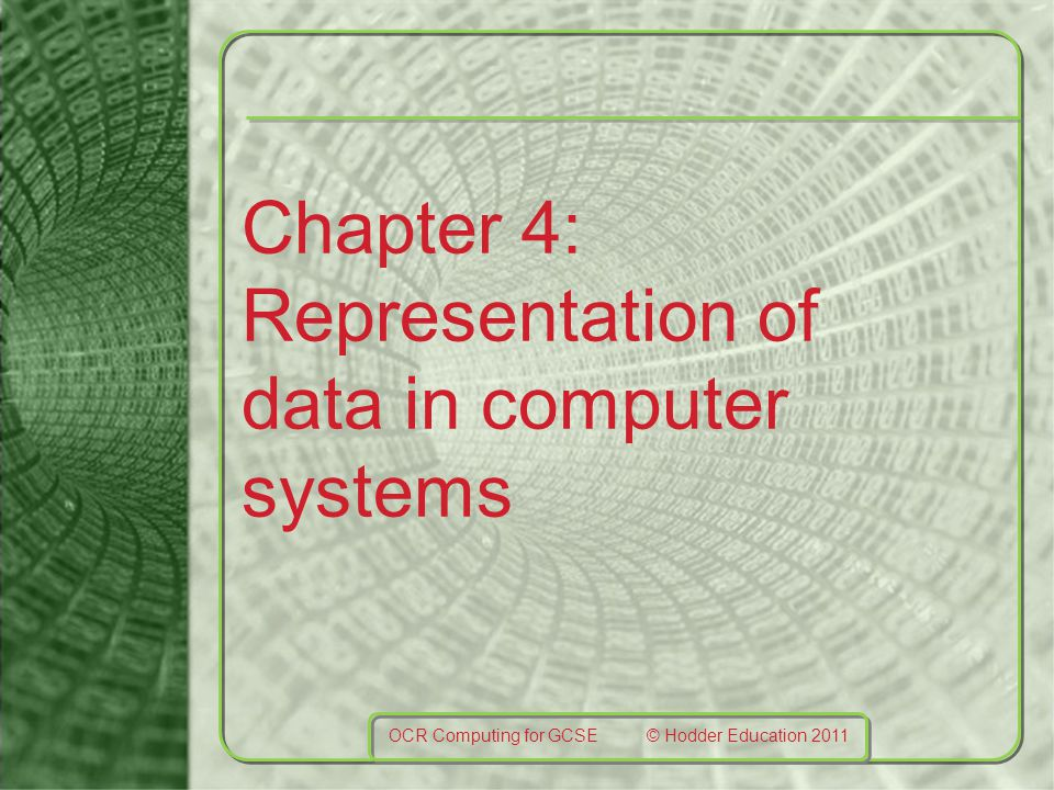 Chapter 4: Representation of data in computer systems