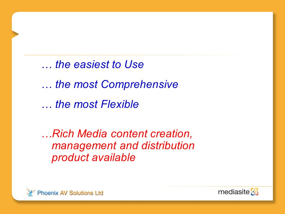 … the easiest to Use … the most Comprehensive. … the most Flexible.