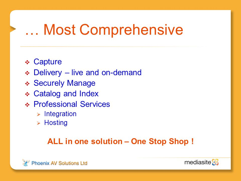 ALL in one solution – One Stop Shop !