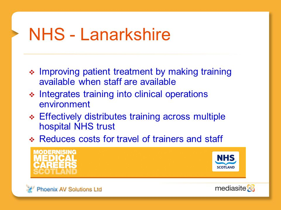 NHS - Lanarkshire Improving patient treatment by making training available when staff are available.