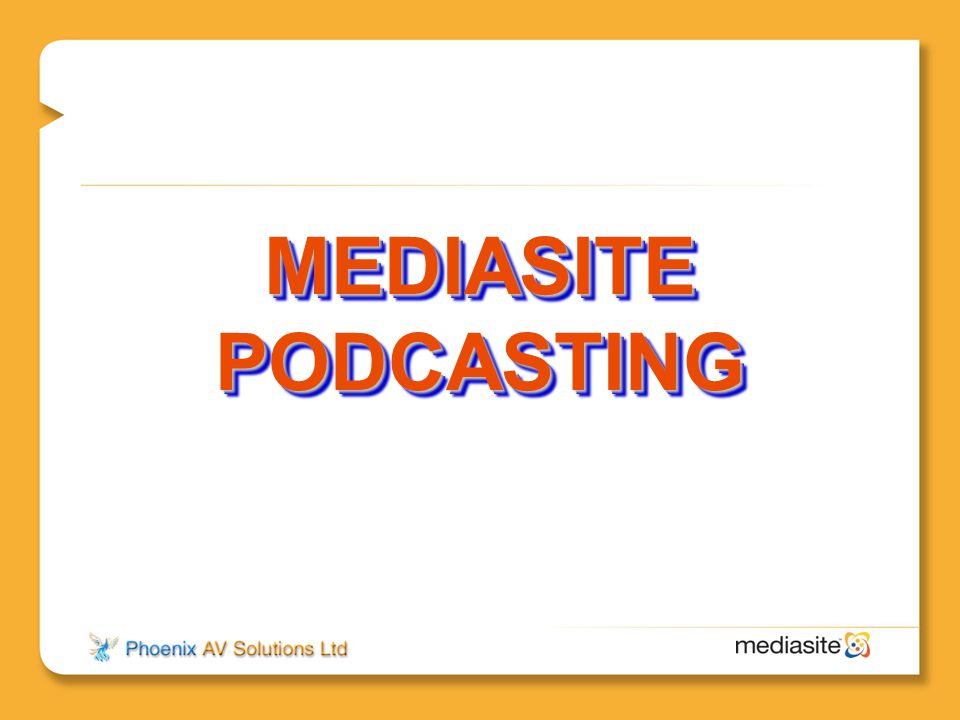 MEDIASITE PODCASTING