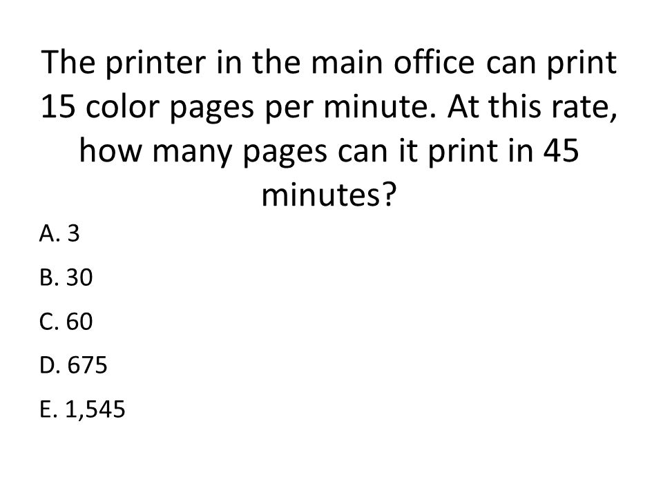 The printer in the main office can print 15 color pages per minute