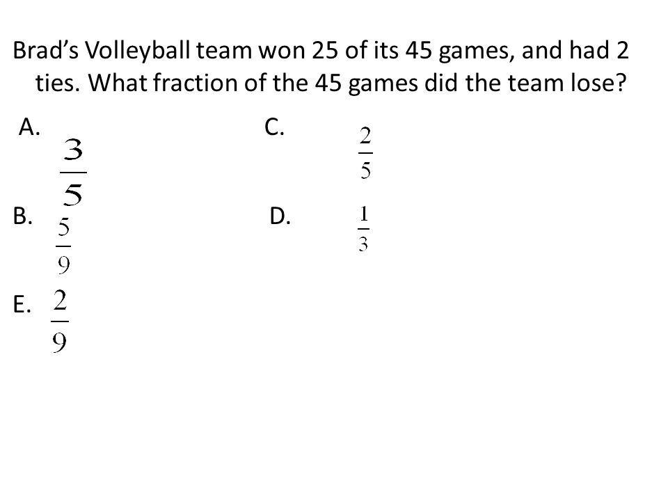 Brad's Volleyball team won 25 of its 45 games, and had 2 ties