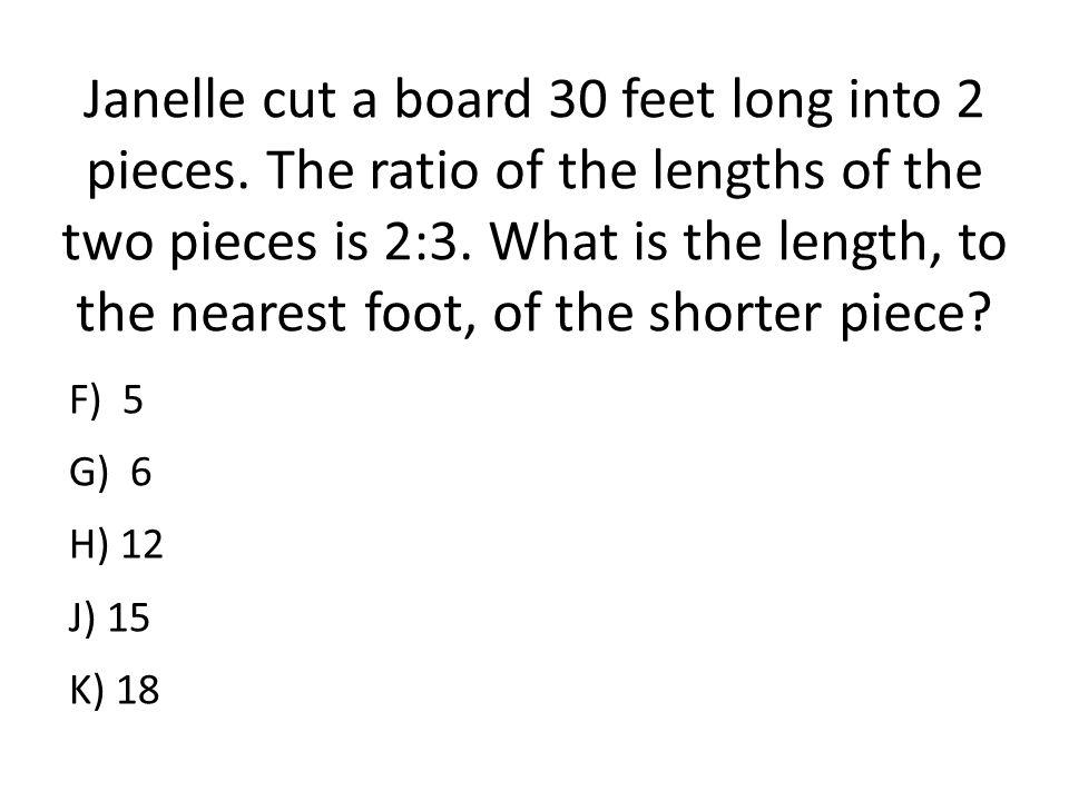 Janelle cut a board 30 feet long into 2 pieces