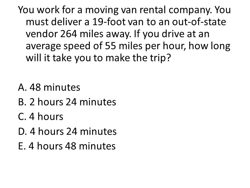 You work for a moving van rental company