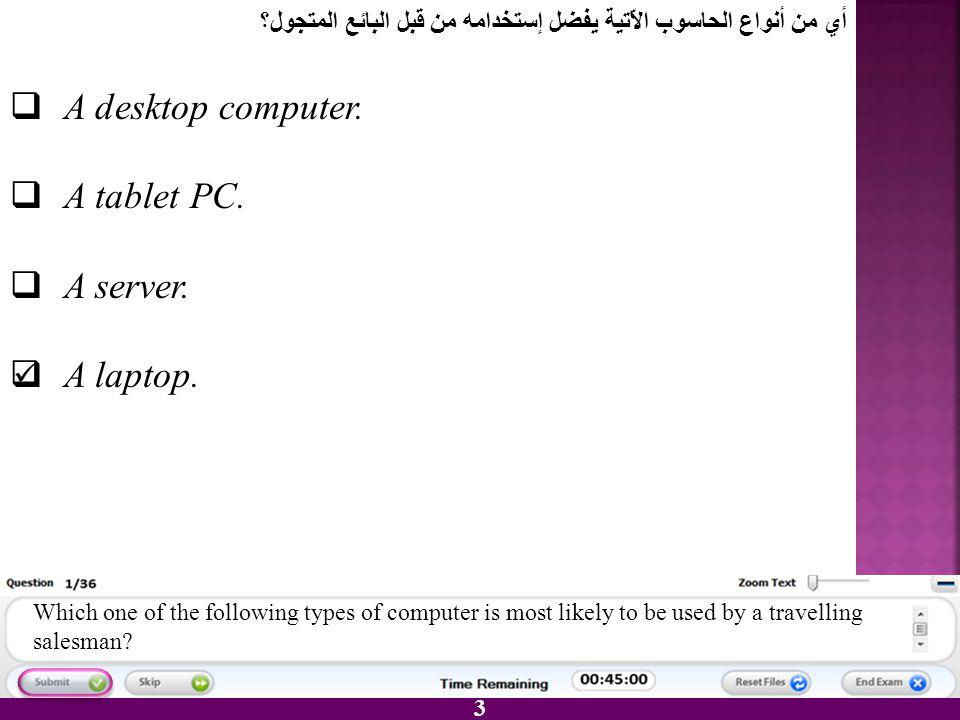 A desktop computer. A tablet PC. A server. A laptop.