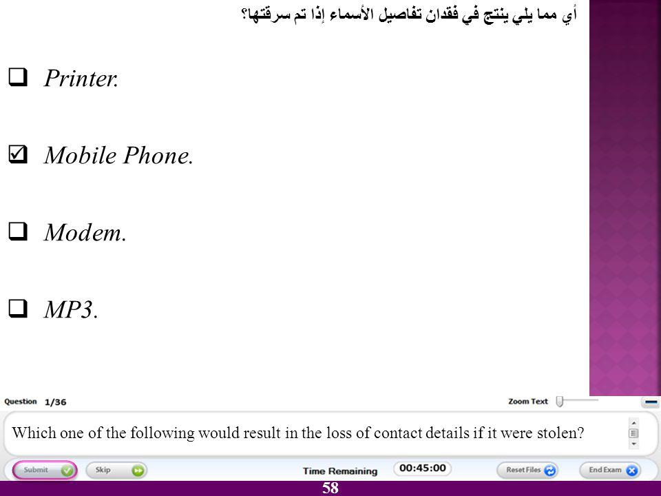Printer. Mobile Phone. Modem. MP3.