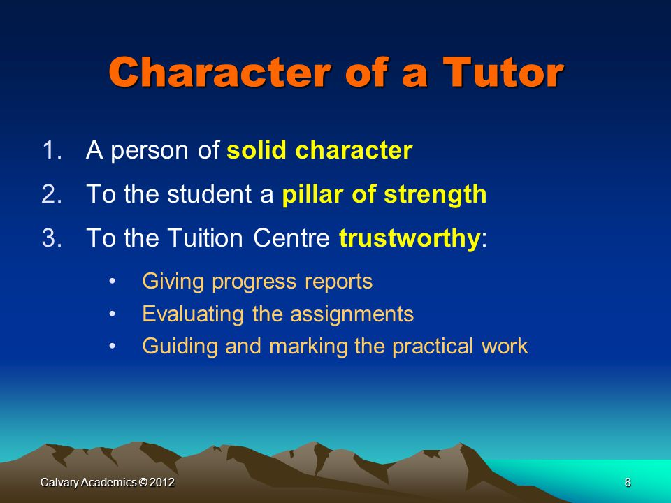 Character of a Tutor A person of solid character