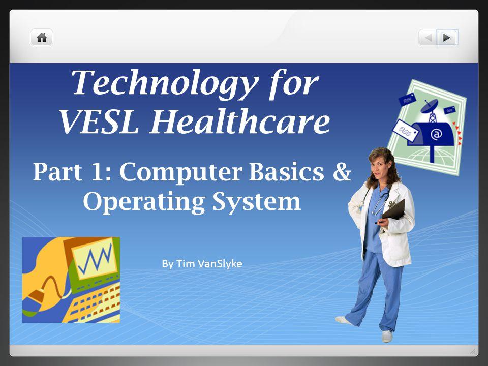 Technology for VESL Healthcare