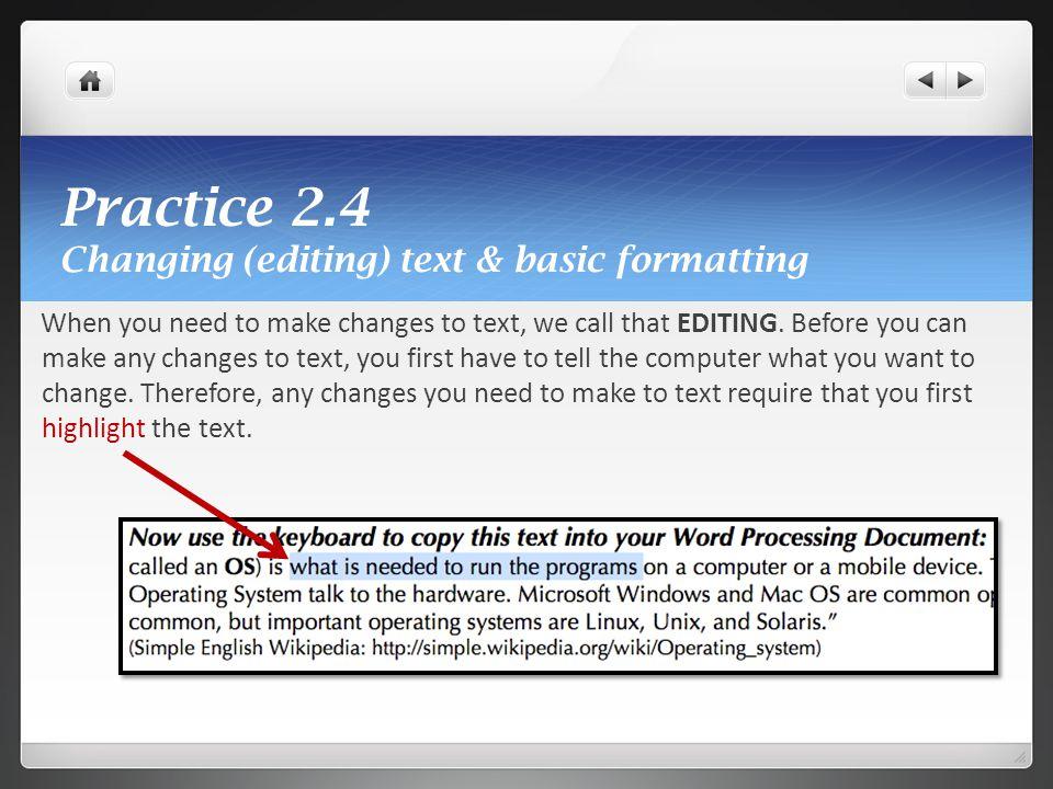 Practice 2.4 Changing (editing) text & basic formatting