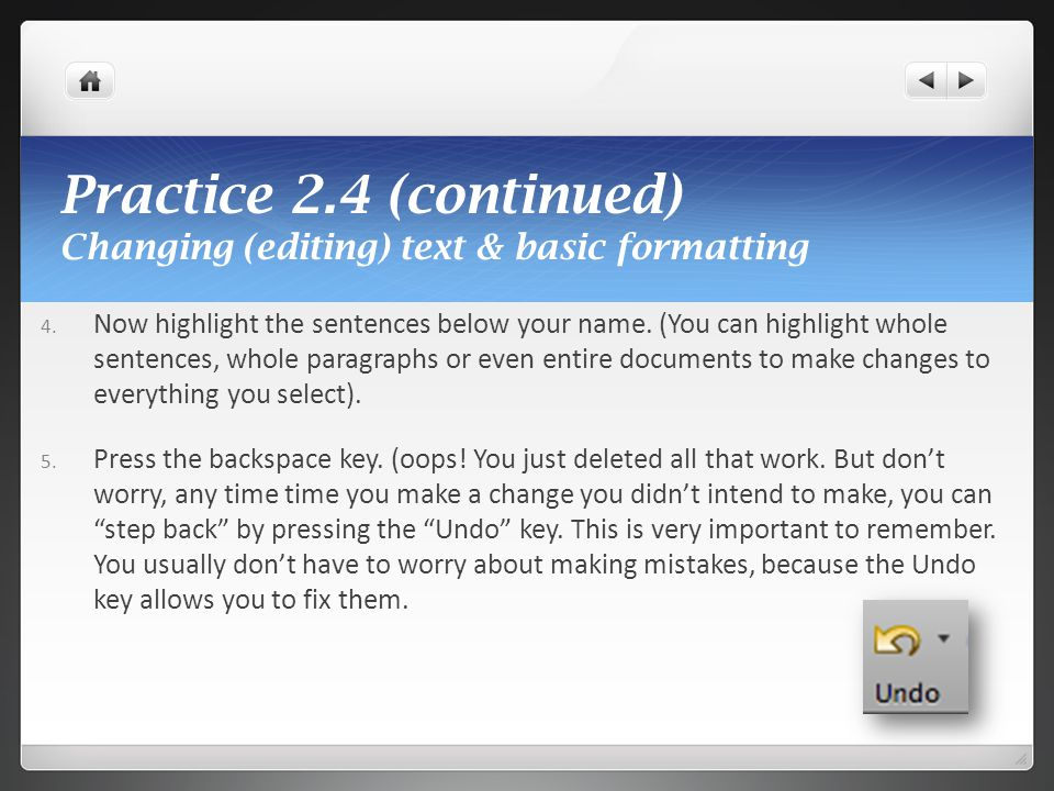 Practice 2.4 (continued) Changing (editing) text & basic formatting