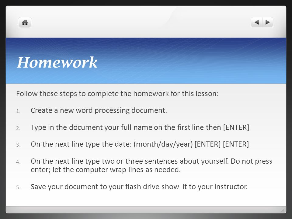 Homework Follow these steps to complete the homework for this lesson: