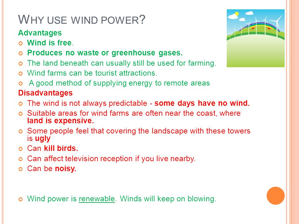 Why use wind power Advantages Wind is free.