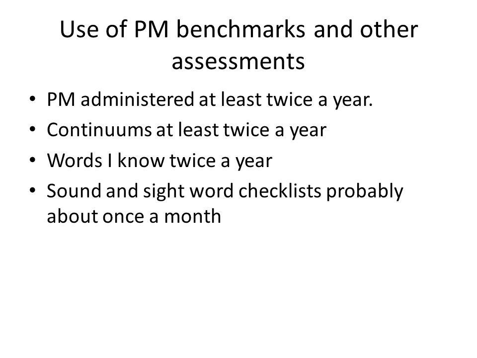 Use of PM benchmarks and other assessments