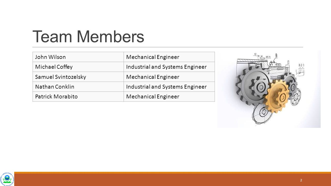 Team Members John Wilson Mechanical Engineer Michael Coffey