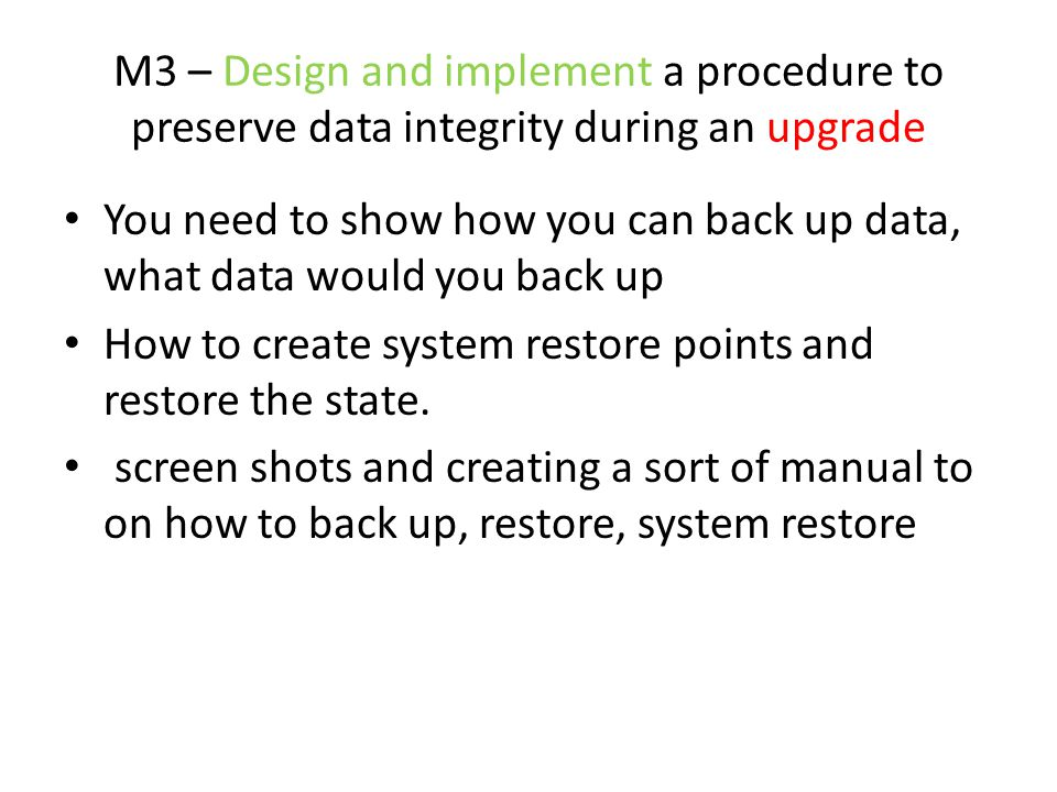 M3 – Design and implement a procedure to preserve data integrity during an upgrade