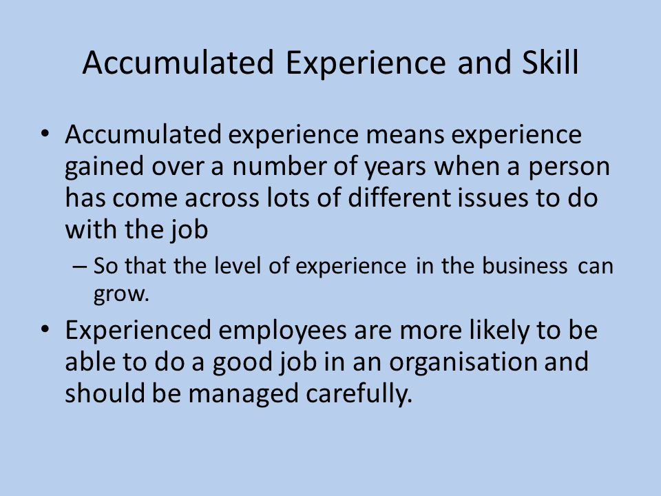 Accumulated Experience and Skill