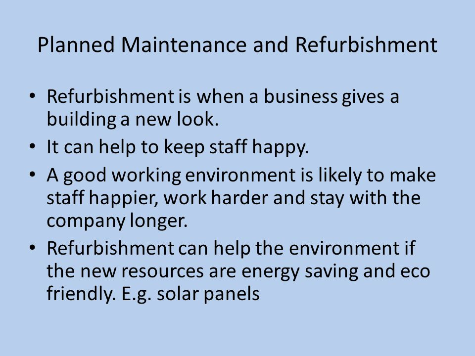 Planned Maintenance and Refurbishment